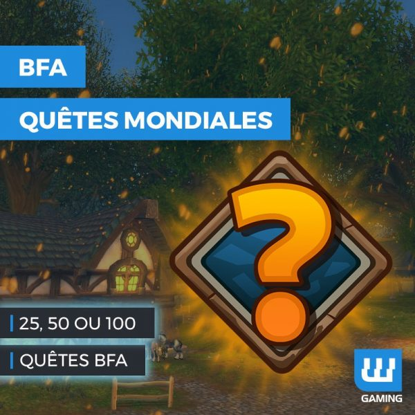 Boosting quêtes mondiales wow, wow daily, quêtes world of warcraft battle for azeroth, wow bfa, wow bfa quête, wow bfa quête mondiales, wow farming bfa