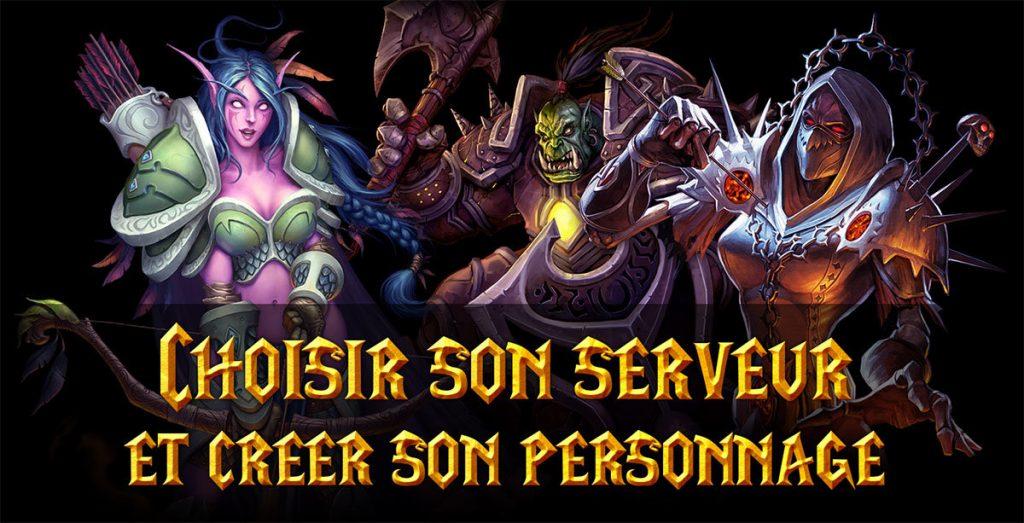 Guide WoW: Choisir son serveur et créer son personnage