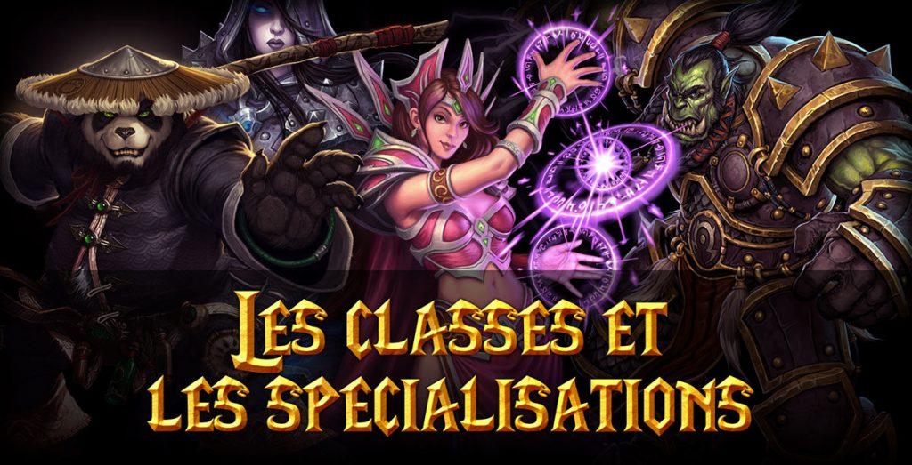Guide WoW : Comprendre les classes et spécialisations