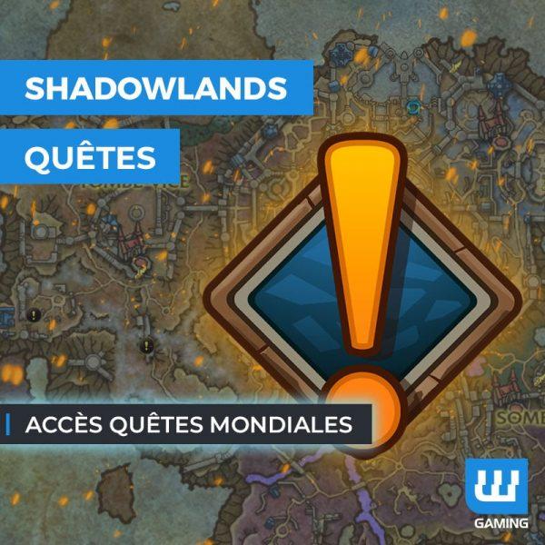 Accès aux quêtes mondiales WoW Shadowlands